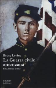 """La copertina di """"La guerra civile americana"""" di Bruce Levine"""